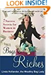 Bags to Riches: 7 Success Secrets for...