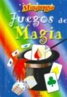 Juegos De Magia/ Magic Games (Minimagia) (Spanish Edition)