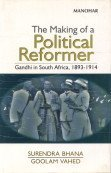 The Making of a Political Reformer: Gandhi in South Africa, 1893-1914