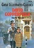 David Copperfield (Great Illustrated Classics)