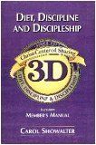 3D : Diet, Discipline, and Discipleship (Includes Member's Manual) (Christ-Centered Sharing Since 1972, 1)