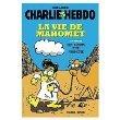 Charlie Hebdo - La vie de mahomet - Les d�buts d'un proph�te - Hors-S�rie