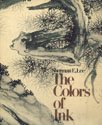 Colours of Ink: Chinese Paintings and Related Ceramics from the Cleveland Museum of Art (0878480420) by Sherman E. Lee