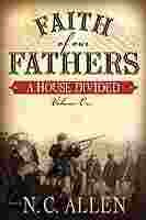 Faith of Our Fathers: A House Divided, NANCY CAMPBELL ALLEN