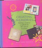 Creating Memories: Making A Memory Scrapbook for Life's Special Occasions, Maryanne Danaher
