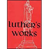 Luther's Works, Volume 12: Selected Psalms I ~ Martin Luther