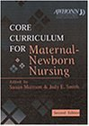 img - for Core Curriculum for Maternal-Newborn Nursing, 2e 2nd Edition by AWHONN, Mattson RNC-OB CTN PhD FAAN, Susan, Smith PhD RN (2000) Paperback book / textbook / text book