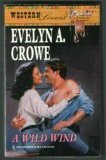 A Wild Wind (Western Lovers: Reckless Renegades #39) (0373885393) by Evelyn A. Crowe