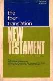 The Four Translation New Testament: King James Version; New American Standard Bible; New Testament in the Language of the People; New Testament in the Language of Today: Parallel Edition (1966 Printing, 6615920, USA100R60) (0661592014) by God