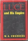 Luce and His Empire, Swanberg, W. A