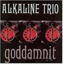 Alkaline Trio - Goddamnit (Redux) - Zortam Music
