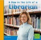 Day in the Life of a Librarian (First Facts: Community Helpers at Work)