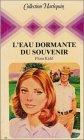 echange, troc Flora Kidd - L'eau dormante du souvenir : Collection : Collection harlequin n° 118