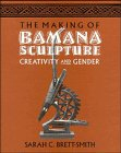 img - for The Making of Bamana Sculpture: Creativity and Gender (Res Monographs in Anthropology and Aesthetics) book / textbook / text book