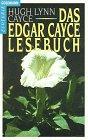 Das Edgar- Cayce - Lesebuch. - Edgar Cayce, Hugh L. Cayce