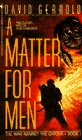 A Matter For Men (The War Against the Chtorr, Book 1) by David Gerrold