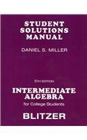 Student Solutions Manual for Intermediate Algebra for College Students by Blitzer