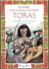 Leyendas, mitos, cuentos y otros relatos Tobas/ Legends, myths, stories and other relations Tobas (Spanish Edition)