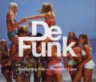 De Funk Pleasure Love [CD 1]