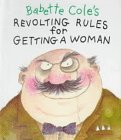 Babette Cole's Revolting Rules for Ge...