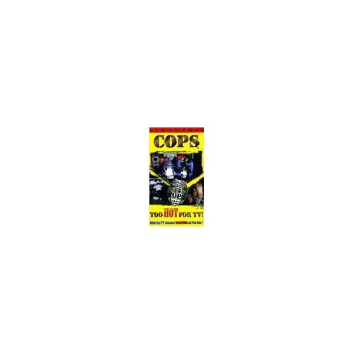 Amazon.com: Cops: Too Hot for TV [VHS]: Cops