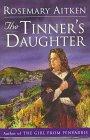Rosemary Aitken The Tinner's Daughter