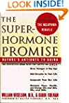 The Superhormone Promise: Nature's An...