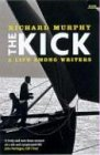 The Kick: A Life Among Writers (1862075700) by Richard Murphy