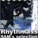 Rhythmass~SAM'S Selectionを試聴する