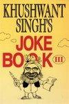 Khushwant Singh's Joke Book III (v. 3) (8122201385) by Khushwant Singh