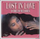 echange, troc Various Artists - Lost in Love: 10 Dream Melodies