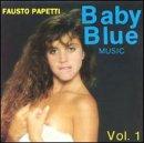 Fausto Papetti - Baby Blue Music, Vol. 1 - Zortam Music