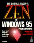 Zen of Windows 95 Programming: Master the Art of Moving to Windows 95 and Creating High-Performance Windows Applications, Grinzo, Lou