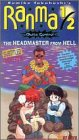 Ranma 1/2 - Outta Control, Vol. 1: Headmaster From Hell [VHS]