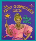 Fairy Godmother's Guide to Dating and Mating