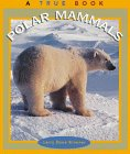 img - for Polar Mammals (True Books: Animals) book / textbook / text book