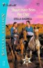 Should Have Been Her Child: Men of the West (Silhouette Special Edition), Bagwell, Stella