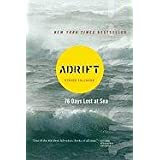 Adrift: Seventy-six Days Lost at Sea ~ Steven Callahan