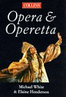 The Collins Guide to Opera and Operetta (000472061X) by White, Michael