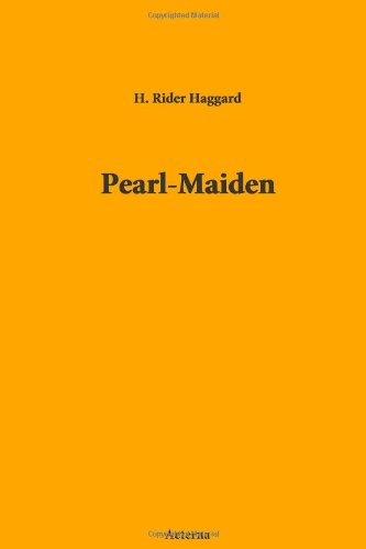 Pearl Maiden by H. Rider Haggard