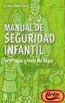 Manual de Seguridad Infantil / Infantile Security Manual: En el hogar y fuera del hogar (Spanish Edition) (8425515688) by Sancho, Jorge Mateu
