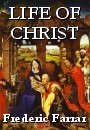 The Life of Christ (Christian Classics) (0340513586) by Farrar, Frederic W.