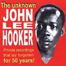 John Lee Hooker Private Recordings 50 Years