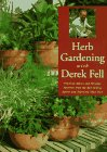Herb Gardening With Derek Fell: Practical Advice and Personal Favorites from the Best-Selling Author and Television Show Host, Derek Fell
