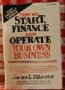 img - for How to Start, Finance, and Operate Your Own Business book / textbook / text book