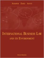 International Business Law and Its Environment 6th (sixth) edition Text Only, by Richard Schaffer