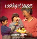 Looking at Senses (David Suzuki's Looking at Series) (047154048X) by Suzuki, David