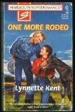 One More Rodeo (Harlequin Superromance No. 765), Lynnette Kent