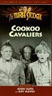 Three Stooges: Cookoo Cavaliers also includes Booby Dupes and Busy Buddies [VHS]