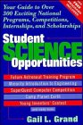 img - for Student Science Opportunities: Your Guide to Over 300 Exciting National Programs, Competitions, Internships, and Scholarships book / textbook / text book